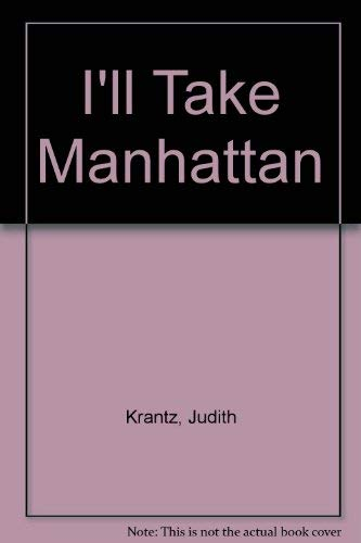 9781850571247: I'll Take Manhattan