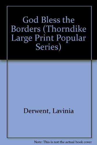 9781850572503: God Bless the Borders (Thorndike Large Print Popular Series)