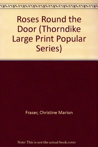 9781850573159: Roses Round the Door (Thorndike Large Print Popular Series)