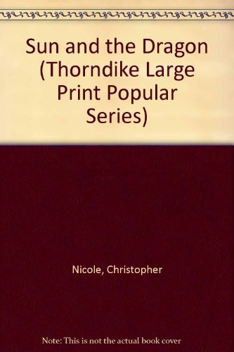 9781850573937: The Sun and the Dragon (Thorndike Large Print Popular Series)