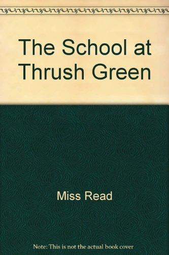 9781850574040: The School at Thrush Green