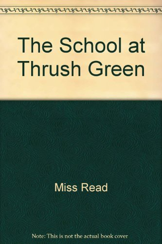 9781850574040: The School at Thrush Green (Thrush Green, Book 9)