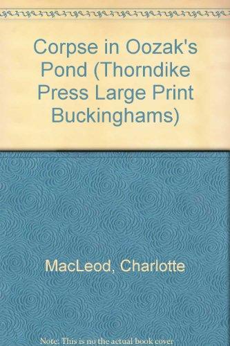 9781850574286: The Corpse in Oozak's Pond (Thorndike Press Large Print Buckinghams)