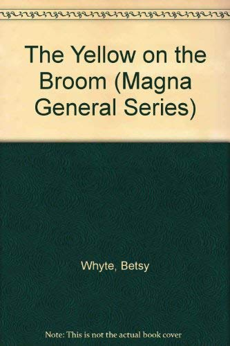 9781850574545: The Yellow on the Broom (Thorndike Large Print Popular Series)