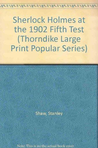 9781850575405: Sherlock Holmes at the 1902 Fifth Test (Thorndike Large Print Popular Series)