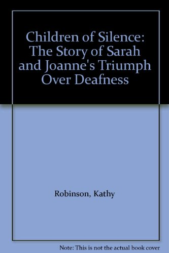 9781850575641: Children of Silence: The Story of Sarah and Joanne's Triumph Over Deafness