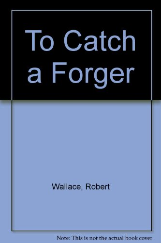 9781850575740: To Catch a Forger