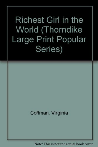 Richest Girl in the World (Thorndike Large Print Popular Series) (1850576297) by Virginia Coffman