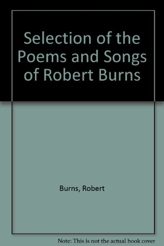 Selection of the Poems and Songs of: Burns, Robert