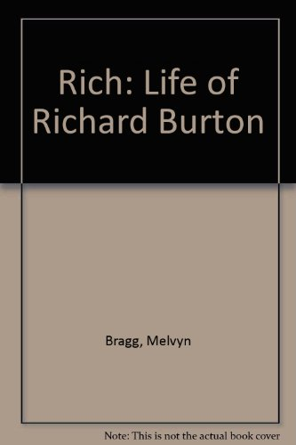 Rich: Life of Richard Burton (1850576912) by MELVYN BRAGG