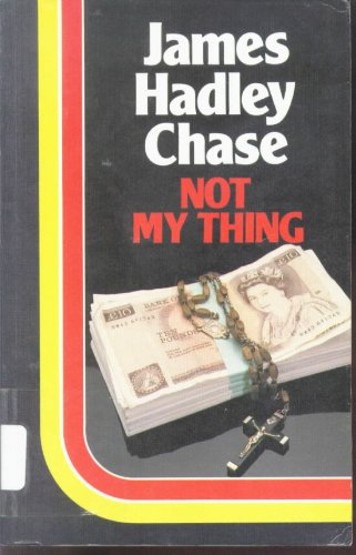 Not My Thing (Thorndike Large Print Popular: Chase, James Hadley