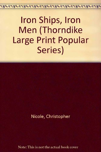 9781850577300: Iron Ships, Iron Men (Thorndike Large Print Popular Series)