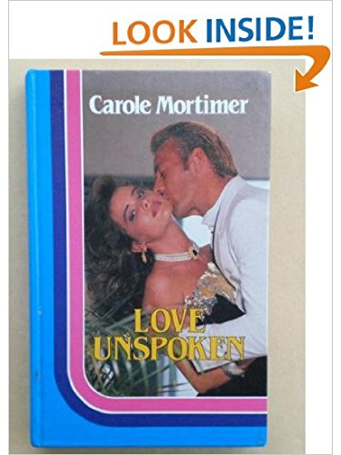 Love Unspoken (1850578893) by Carole Mortimer