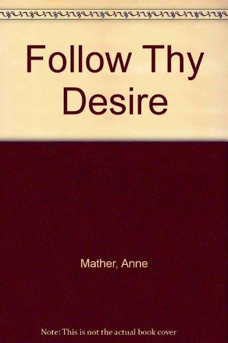 9781850579106: Follow Thy Desire