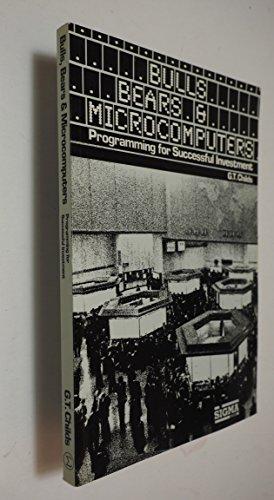 Bulls Bears & Microcomputers: G. T. Childs