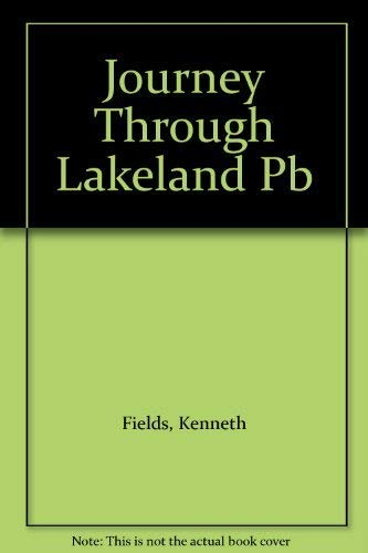 A Journey Through Lakeland: A Pilgrimage in: Fields, Kenneth