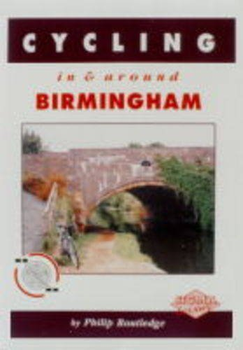Cycling In and Around Birmingham: Routledge, Philip