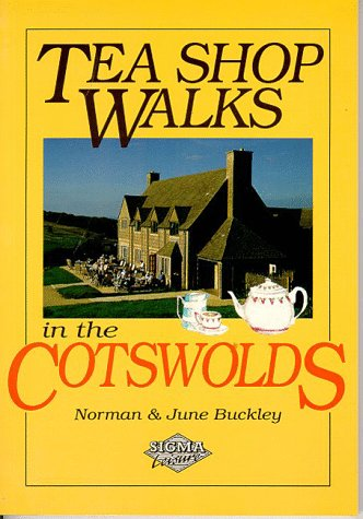 Tea Shop Walks in the Cotswolds: Buckley, Norman, Buckley, June