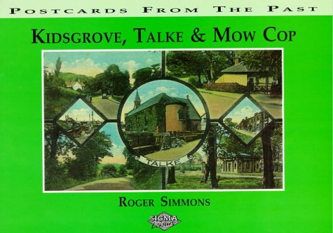 Kidsgrove, Talke and Mow Cop (Postcards from: Simmons, Roger