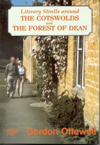 Literary Strolls in the Cotswolds and Forest of Dean: Ottewell, Gordon