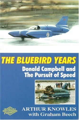 9781850587668: Blue Bird Years: Donald Campbell and the Pusuit of Speed
