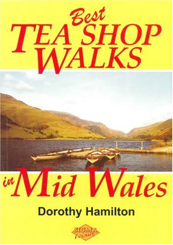 Best Tea Shop Walks in Mid Wales (1850587965) by Hamilton, Dorothy