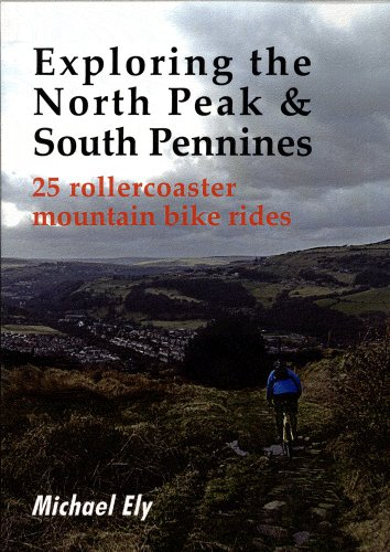 9781850588658: Exploring the North Peak and South Pennines: 25 Rollercoaster Mountain Bike Rides