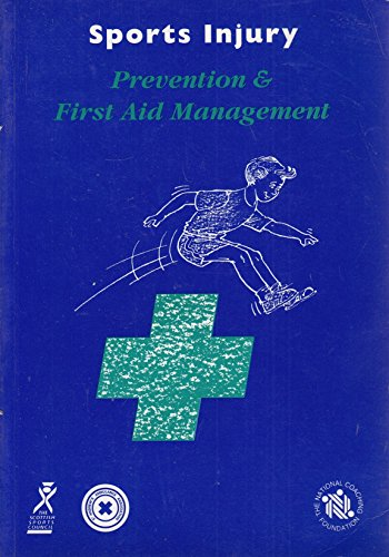 Sports Injury: Prevention and First Aid Management: National Coaching Foundation