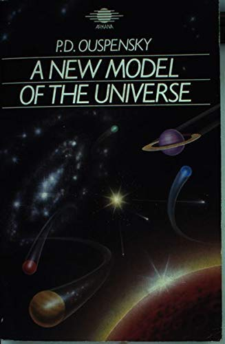 9781850630012: New Model of the Universe: Principles of the Psychological Method in Its Application to Problems of Science, Religion and Art