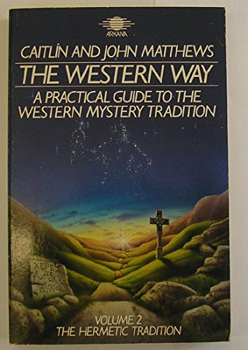 9781850630173: The Western Way: A Practical Guide to the Western Mystery Tradition: The Hermetic Tradition (v2)