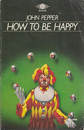 9781850630258: How to be Happy