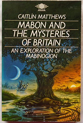"9781850630524: Mabon and the Mysteries of Britain: Exploration of the ""Mabinogion"""