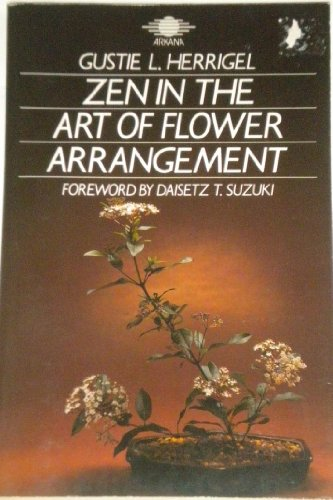 9781850630760: Zen in the Art of Flower Arrangement: An Introduction to the Spirit of the Japanese Art of Flower Arrangement
