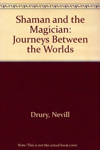 9781850630852: Shaman and the Magician: Journeys Between the Worlds
