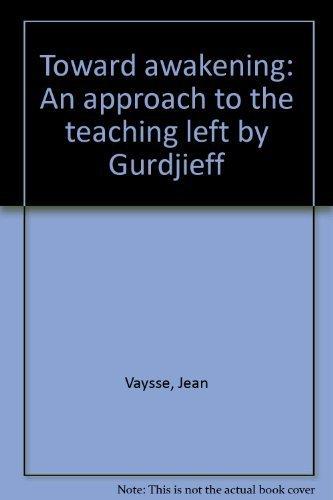 9781850631156: Toward awakening: An approach to the teaching left by Gurdjieff