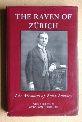 9781850650188: The Raven of Zurich: The Memoirs of Felix Somary, 1881-1956