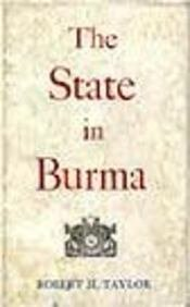 The State in Burma: Robert H. Taylor