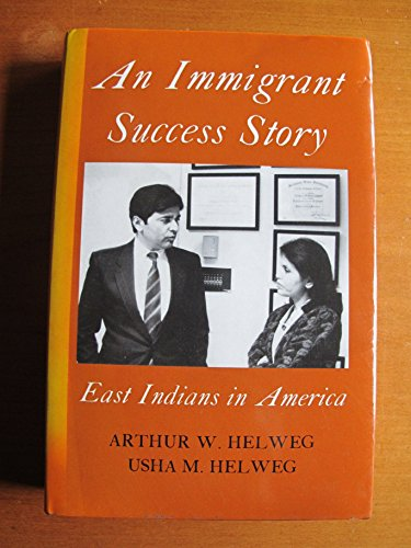 9781850650751: An Immigrant Success Story: East Indians in America