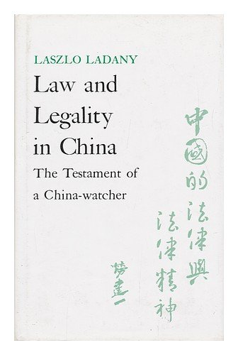 Law and Legality in China: The Testament: Ladany, Laszlo