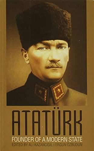 Ataturk: Founder of a Modern State: Ali Kazancigil &