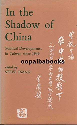 9781850651734: In the Shadow of China: Politics in Taiwan Since 1949