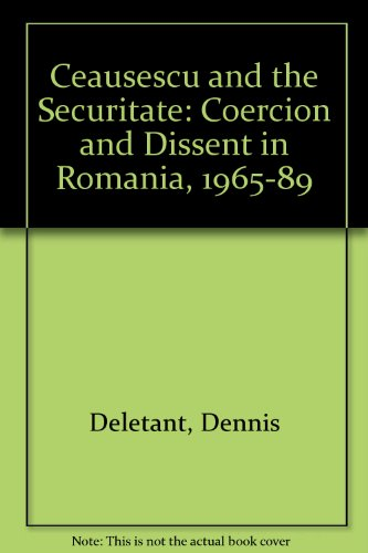 9781850652229: Ceausescu and the Securitate: Coercion and Dissent in Romania, 1965-89