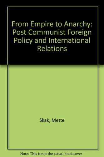 9781850652427: From Empire to Anarchy: Post Communist Foreign Policy and International Relations
