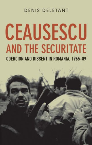 9781850652670: Ceausescu and the Securitate: Coercion and Dissent in Romania, 1965-89