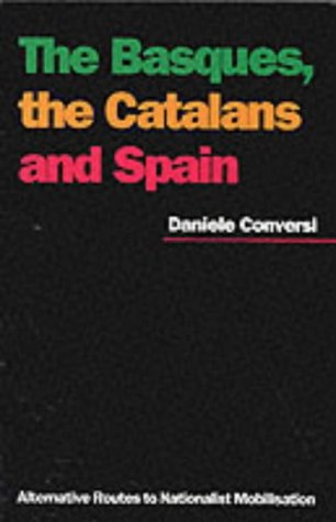 9781850652687: Basques, the Catalans and Spain: Alternative Routes to Nationalist Mobilisation