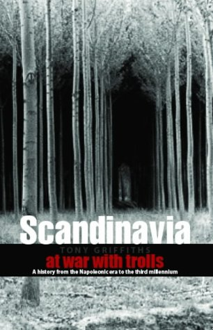 Scandinavia: A History of the Napoleonic Era to the Third Millennium