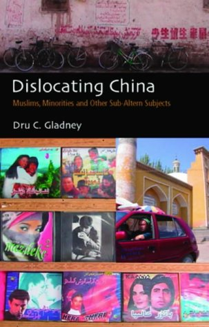 9781850653240: Dislocating China: Muslims, Minorities and Other Sub-altern Subjects