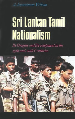 9781850653387: Sri Lankan Tamil Nationalism: Its Origins and Development in the Nineteenth and Twentieth Centuries