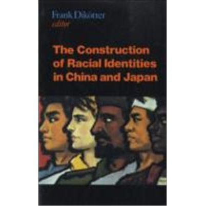 9781850653530: The Construction of Racial Identities in China and Japan