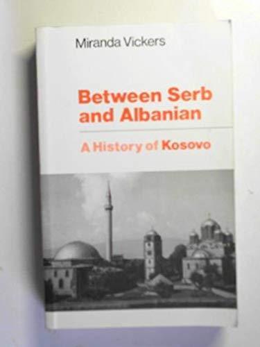 9781850653585: Between Serb and Albanian: History of Kosovo